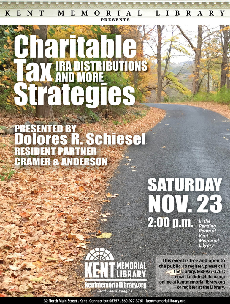 The flier for Cramer & Anderson Attorney Lorry Schiesel's talk on Charitable Tax Strategies Nov. 23, 2019 at Kent Memorial Library.